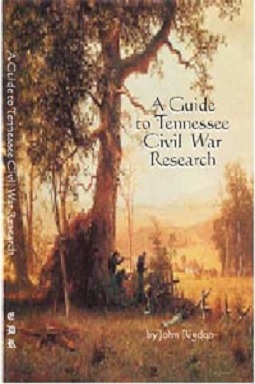 A Guide to Tennessee Civil War Research