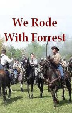 We Rode With Forrest
