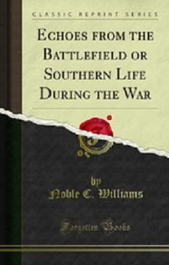 Echoes from the Battlefield, or, Southern Life During the War