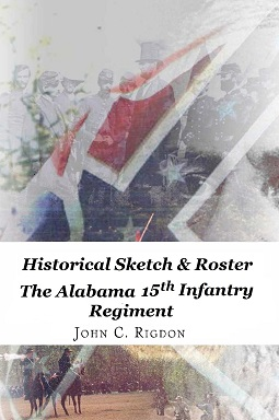 Historical Sketch and Roster of the Alabama 15th Infantry Regiment