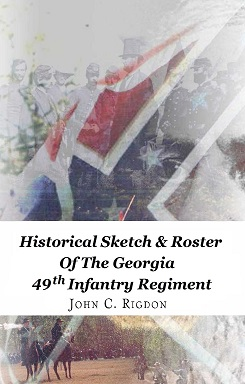 Historical Sketch and Roster of the Georgia 49th Infantry Regiment