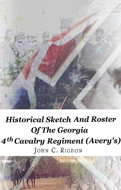 Historical Sketch and Roster of the Georgia 4th Cavalry Regiment