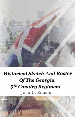 Historical Sketch and Roster of the Georgia 5th Cavalry Regiment