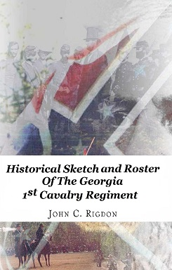 Historical Sketch and Roster of the Georgia 1st Cavalry Regiment