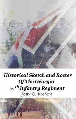 Historical Sketch and Roster of the Georgia 17th Infantry Regiment