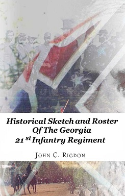 Historical Sketch and Roster of the Georgia 21st Infantry Regiment