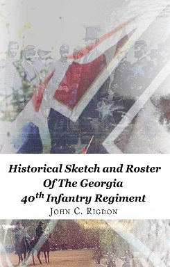 Historical Sketch and Roster of the Georgia 40th Infantry Regiment