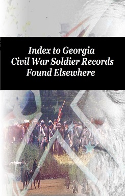 Index to Georgia Civil War Soldier Records Found Elsewhere