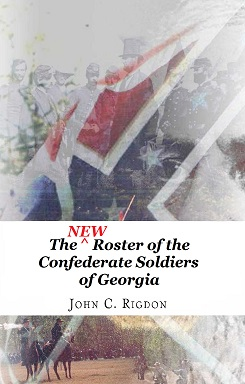 The NEW Roster of the Confederate Soldiers Of Georgia